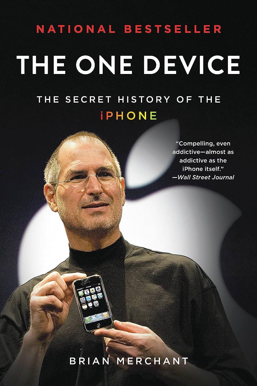 堤防でる効能The One Device: The Secret History of the iPhone (English Edition)