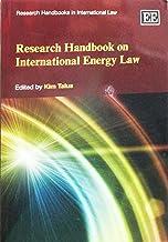 Research Handbook on International Energy Law (Research Handbooks in International Law series) (Elgar Original reference)