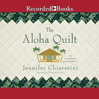 Aloha Quilt: An Elm Creek Quilts Novel