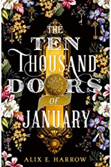 The Ten Thousand Doors of January: A spellbinding tale of love and longing Kindle Edition