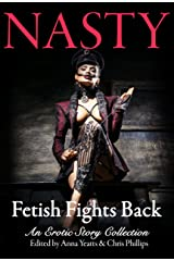 NASTY: Fetish Fights Back: An Erotic Short Story Collection Kindle Edition