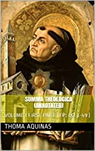 SUMMA THEOLOGICA (Annotated): VOLUME I FIRST PART (FP: QQ 1-49) (English Edition)