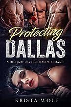 Protecting Dallas - A Military Reverse Harem Romance