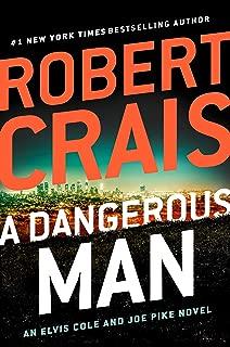 A Dangerous Man (Elvis Cole and Joe Pike Book 18)