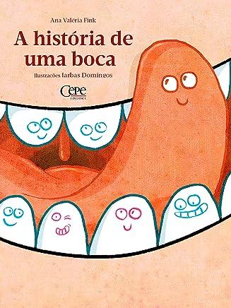 A história de uma boca