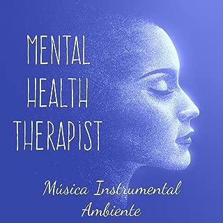 Mental Health Therapist - Música Instrumental Ambiente para Ejercicio Intelectual Meditaciones Diarias y Calma Interior
