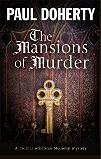 Mansions of Murder: A Medieval mystery (A Brother Athelstan Medieval Mystery Book 18)
