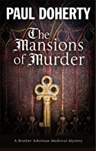 Mansions of Murder, The: A Medieval mystery (A Brother Athelstan Medieval Mystery Book 18)