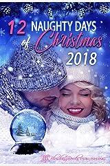 12 Naughty Days of Christmas : 2018 (Volume Book 4) Kindle Edition