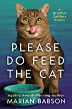 Please Do Feed the Cat (The Brimful Coffers Mysteries Book 2)