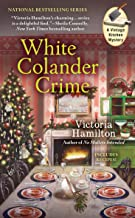 White Colander Crime (A Vintage Kitchen Mystery)