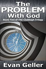 The Problem With God (The Claddagh Trilogy Book 2) Kindle Edition