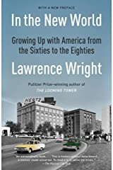 In the New World: Growing Up with America from the Sixties to the Eighties Kindle Edition
