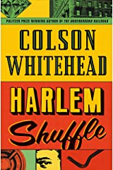Harlem Shuffle: from the author of The Underground Railroad Kindle Edition