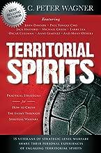 Territorial Spirits: Practical Strategies for How to Crush the Enemy Through Spiritual Warfare