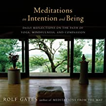 Meditations on Intention and Being: Daily Reflections on the Path of Yoga, Mindfulness, and Compassion (Anchor Books Original)