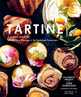 Tartine: A Classic Revisited: 68 All-New Recipes + 55 Updated Favorites (Baking Cookbooks, Pastry Books, Dessert Cookbooks...