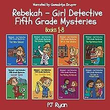 Rebekah - Girl Detective Fifth Grade Mysteries: Books 1-8