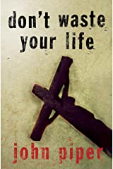 Don't Waste Your Life Kindle Edition