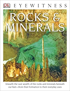 DK Eyewitness Books: Rocks and Minerals: Unearth the Vast Wealth of the Rocks and Minerals Beneath Our Feet from Their For...
