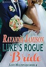 Luke's Rogue Bride (Love Multiplied Book 4)