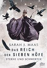 Das Reich der sieben Höfe − Sterne und Schwerter: Roman (Das Reich der sieben Höfe-Reihe 3) (German Edition)