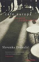 Café Europa: Life After Communism