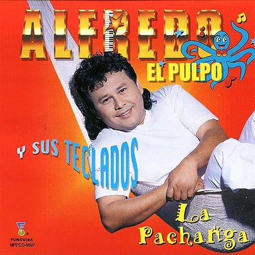Casi Siempre Estoy Pensando En Ti de Alfredo El Pulpo Y Sus ...