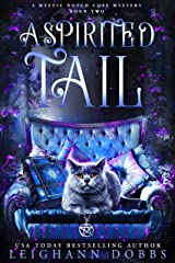 A Spirited Tail (Mystic Notch Cozy Mystery Series Book 2) Kindle Edition