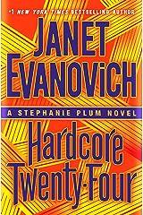 Hardcore Twenty-Four: A Stephanie Plum Novel Kindle Edition