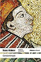 Constantinopla: Historia Universal Asimov (El libro de bolsillo - Historia) (Spanish Edition)