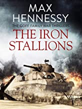 The Iron Stallions (The Goff Family War Thrillers Book 3)