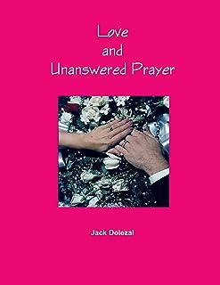 Love and Unanswered Prayer