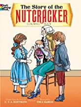 The Story of the Nutcracker Coloring Book (Dover Classic Stories Coloring Book)