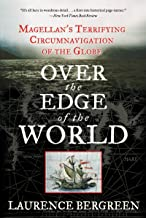 Over the Edge of the World: Magellan's Terrifying Circumnavigation of the Globe (English Edition)