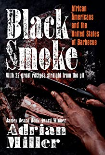 Black Smoke: African Americans and the United States of Barbecue (A Ferris and Ferris Book)