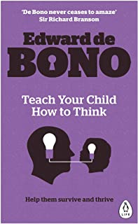 Teach Your Child How To Think by Edward de Bono - Paperback