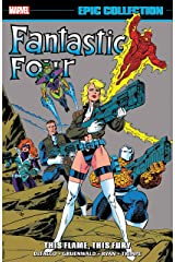 Fantastic Four Epic Collection: This Flame, This Fury ペーパーバック