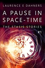 A Pause in Space-Time (The Stasis Stories #1) Kindle Edition