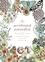 The Accidental Naturalist: Exploring the Flora and Fauna of San Francisco and Beyond