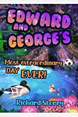 Edward and George's Most Extraordinary Day EVER! Kindle Edition