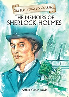 The Memoirs of Sherlock Holmes-Om Illustrated Classics