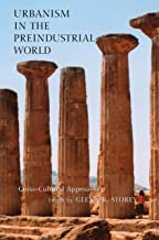 Urbanism in the Preindustrial World: Cross-Cultural Approaches (English Edition)