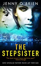 The Stepsister: From the chart-topping author of books like SILENT CRY comes the most..