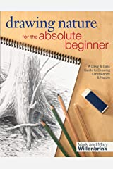 Drawing Nature for the Absolute Beginner: A Clear & Easy Guide to Drawing Landscapes & Nature (Art for the Absolute Beginner) Paperback