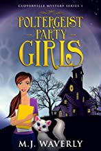 Poltergeist Party Girls (Cloverville Mystery Series Book 1)