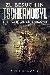 Zu Besuch in Tschernobyl: Ein Tag in der Sperrzone
