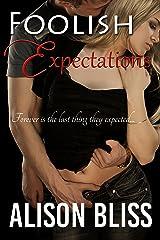 Foolish Expectations Kindle Edition