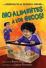 ¡No alimentes a los gecos!: Crónicas de la Primaria Carver, Libro 3 (3) (The Carver Chronicles) (Spanish Edition)