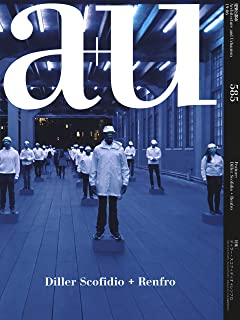 a+u 19:06 585: Diller Scofidio + Renfro (English and Japanese Edition)